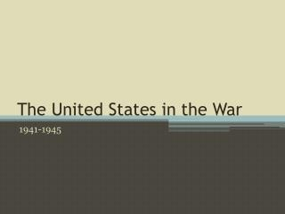 The United States in the War