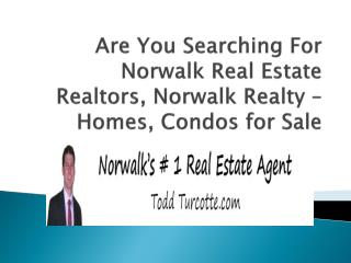 Norwalk Real Estate Realtors, Norwalk Realty – Homes, Condos