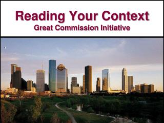 Reading Your Context Great Commission Initiative