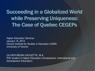 Succeeding in a Globalized World while Preserving  Uniqueness:  The Case of Quebec CEGEPs