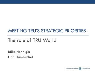 Meeting TRU's Strategic  Priorities