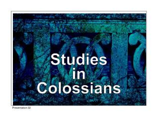 Studies in Colossians