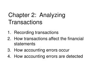 Chapter 2: Analyzing Transactions Recording transactions