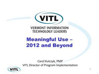 Carol Kulczyk, PMP VITL Director of Program  Implementation
