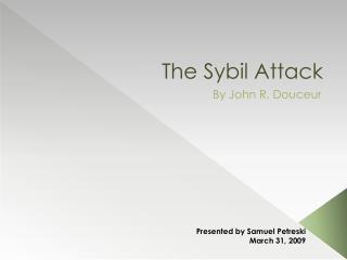 The Sybil Attack