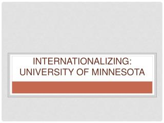 Internationalizing: University of Minnesota