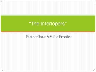 �The Interlopers�