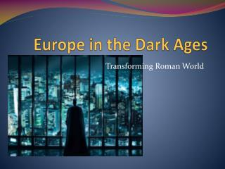 Europe in the Dark Ages