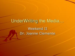 UnderWriting  the Media�