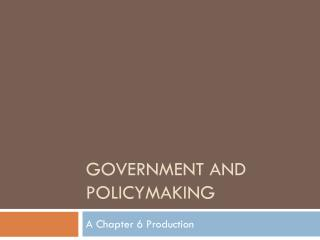 Government and Policymaking