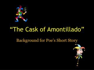 """The Cask of Amontillado"""