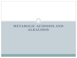 Metabolic Acidosis and Alkalosis