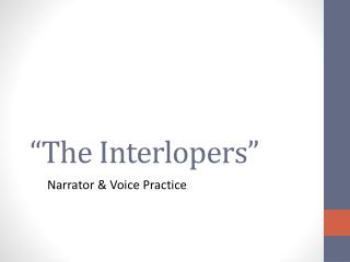 �The Interlopers�