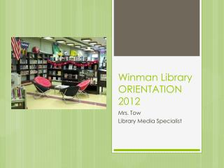 Winman  Library ORIENTATION 2012