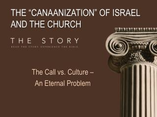 THE �CANAANIZATION� OF ISRAEL AND THE CHURCH