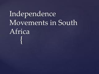 Independence Movements in South Africa