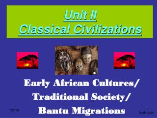 Unit II  Classical Civilizations