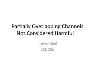 Partially Overlapping Channels Not Considered Harmful