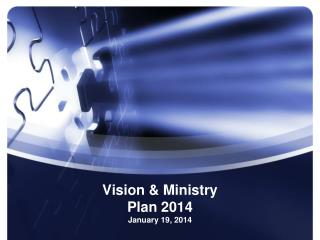 Vision & Ministry Plan  2014
