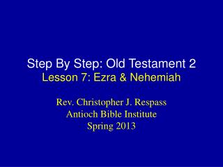 Step By Step: Old Testament 2 Lesson  7: Ezra & Nehemiah