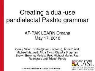 Creating a dual-use  pandialectal  Pashto grammar AF-PAK LEARN Omaha May 17, 2010