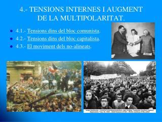 4.- TENSIONS INTERNES I AUGMENT DE LA MULTIPOLARITAT.
