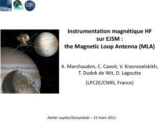 Instrumentation magnétique  HF  sur EJSM :  the  Magnetic Loop Antenna  (MLA)