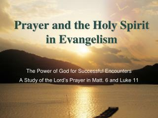 Prayer and the Holy Spirit in Evangelism