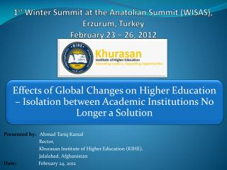 1 st  Winter Summit at the Anatolian Summit (WISAS), Erzurum, Turkey February 23 – 26, 2012