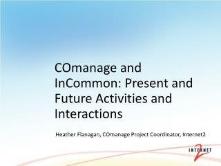 COmanage and InCommon: Present and Future Activities and Interactions