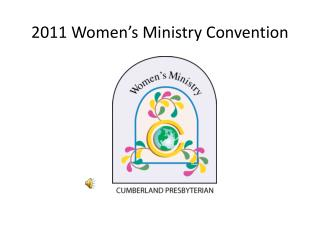 2011 Women�s Ministry Convention