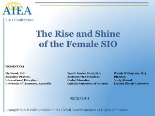 The Rise and Shine of the Female SIO