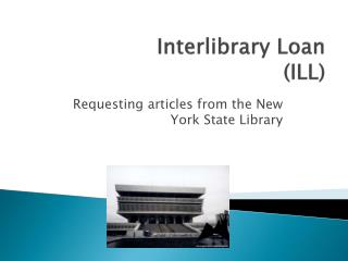 Interlibrary Loan  (ILL)