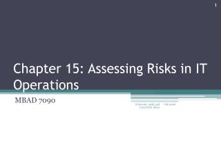 Chapter 15: Assessing Risks in IT Operations