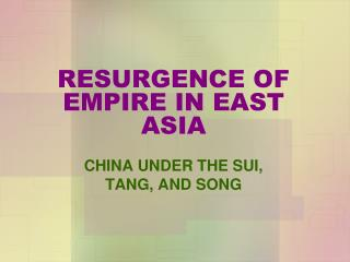 RESURGENCE OF EMPIRE IN EAST ASIA