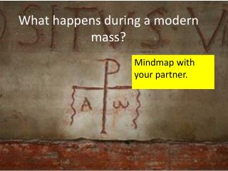 What happens during a modern mass?
