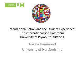 Angela Hammond University of Hertfordshire