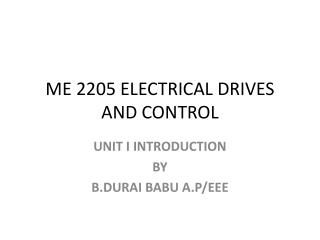 ME 2205 ELECTRICAL DRIVES AND CONTROL