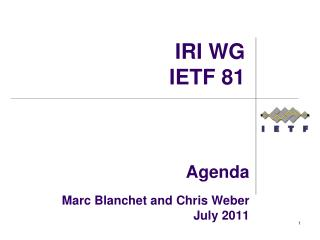 Agenda  Marc Blanchet and Chris Weber July 2011