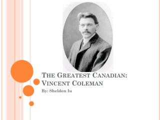 The Greatest Canadian: Vincent Coleman
