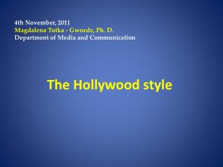 The Hollywood  style