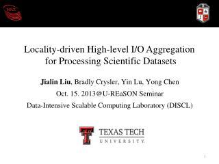 Jialin Liu ,  Bradly Crysler , Yin Lu , Yong Chen Oct. 15. 2013@U-REaSON Seminar