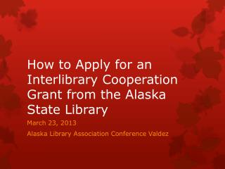 How to Apply for an Interlibrary Cooperation Grant from the Alaska State Library