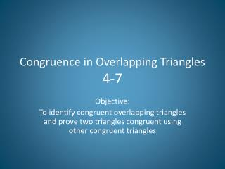 Congruence in Overlapping Triangles 4-7