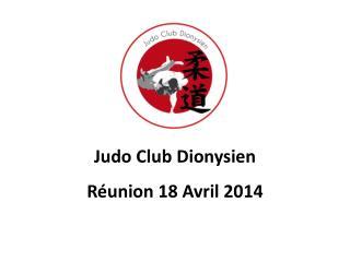 Judo Club Dionysien R�union 18 Avril 2014
