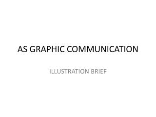 AS GRAPHIC COMMUNICATION