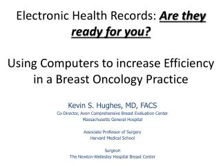 Kevin S . Hughes , MD, FACS Co-Director, Avon Comprehensive Breast Evaluation Center