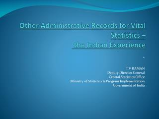 Other Administrative Records for Vital Statistics �  the Indian Experience