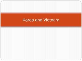 Korea and Vietnam