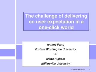 The challenge of delivering on user expectation in a one-click world